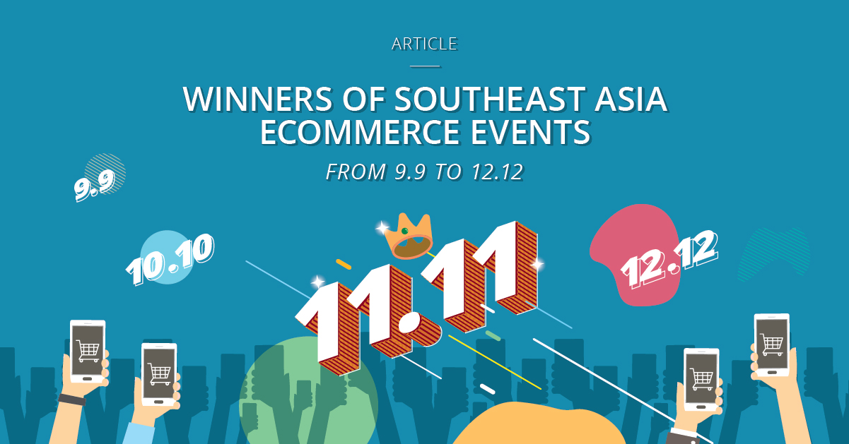 9 9 To 12 12 Winners Of Southeast Asia S Hottest Ecommerce Sales 2019