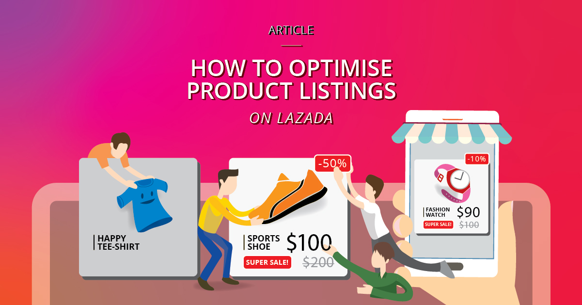 20191212_How_To_Optimise_Listing_On_Lazada_Article1_Main